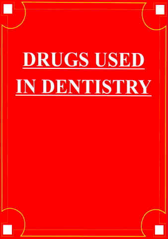 Drugs Used in Dentistry