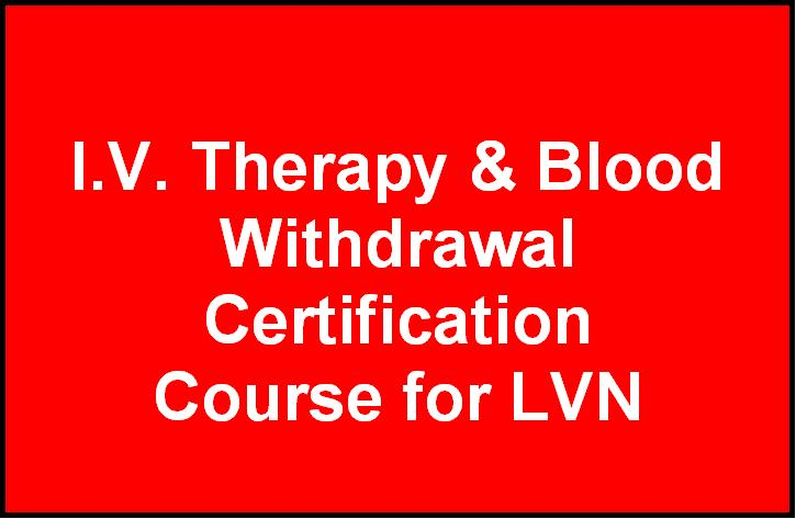 I.V. Therapy & Blood Withdrawal Certification Course for LVN ...