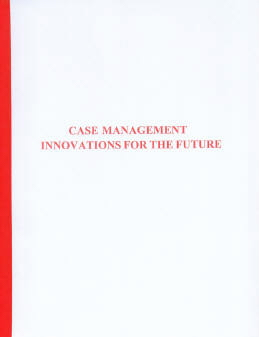 Case Management Innovations for the Future- Book w/Test