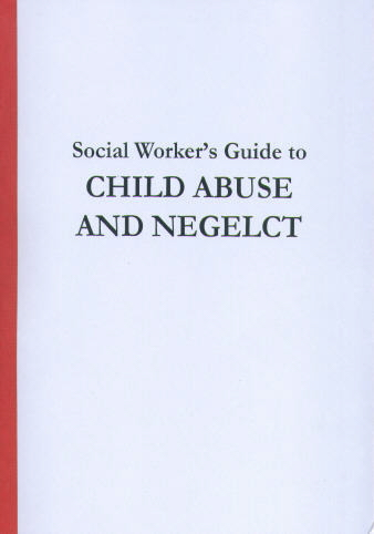 Social Worker's Guide to Child Abuse and Neglect